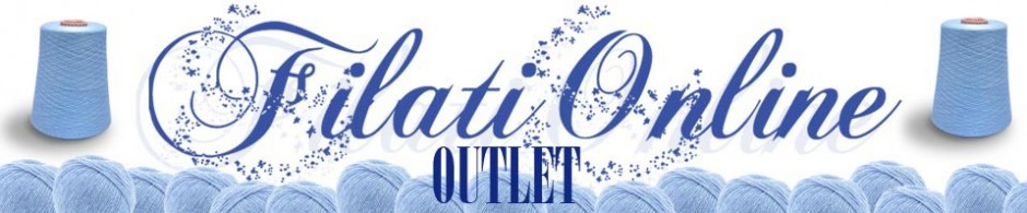OUTLET – FILATI ON LINE